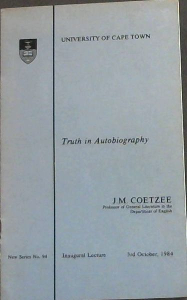 Image for Truth in Autobiography: Inaugural Lecture of J.M. Coetzee