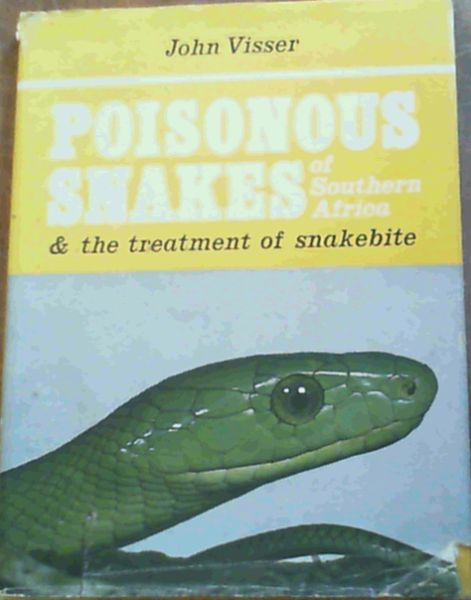 Image for Poisonous Snakes of Southern Africa & the treatment of snakebite