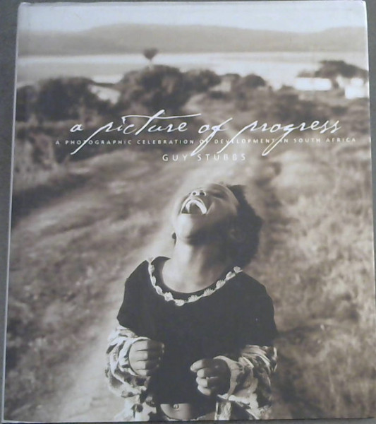 Image for A Picture of Progress: A photographic celebration of development in South Africa