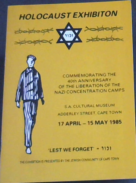 Image for Holocaust Exhibition - Commemorating the 40th Anniversary of the Liberation of the Nazi Concentration Camps - SA Cultural Museum, Adderley Street, Cape Town - 17 April - 15 May 1985