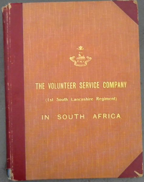 Image for The Volunteer Service Company (1st South Lancashire Regiment) in South Africa During the Boer War