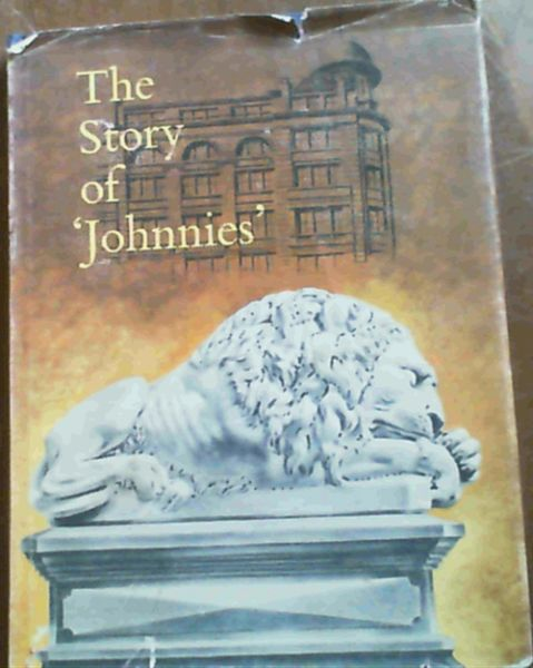 Image for The Story of ' Johnnies ' (1889-1964)