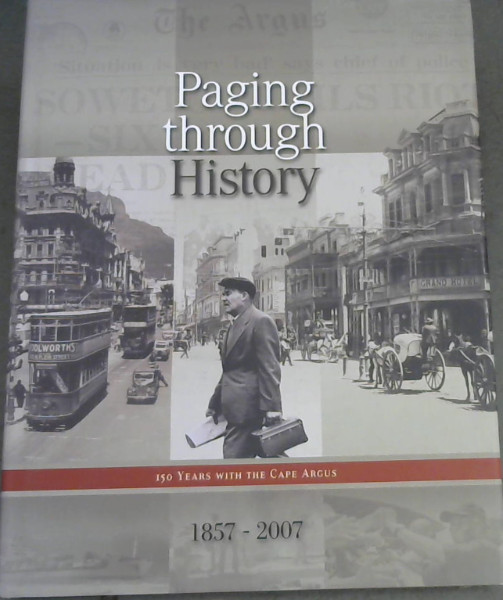 Image for Paging Through History: 150 Years with the Cape Argus 1857-2007