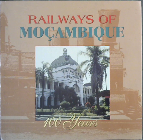 Image for Railways of Moçambique - 100 Years