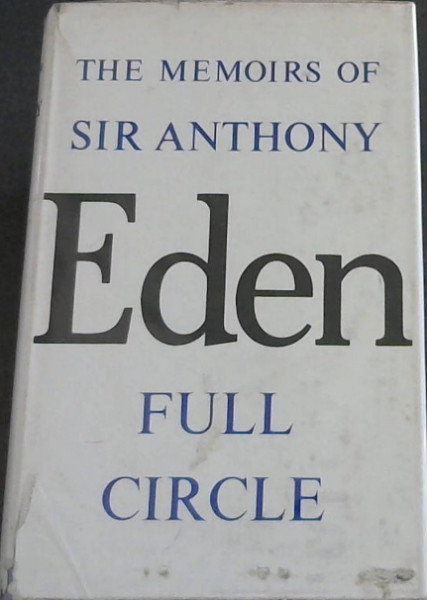 Image for The Memoirs Of The  Sir Anthony  Eden - Full Circle.