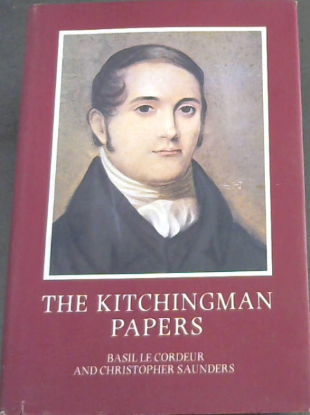 Image for The Kitchingman Papers: Missionary letters and journals, 1817 to 1848 from the Brenthurst Collection Johannesburg (Brenthurst Series 2)