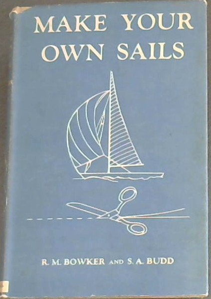 Image for Make Your Own Sails - A handbook for the Amateur and Professional Sailmaker