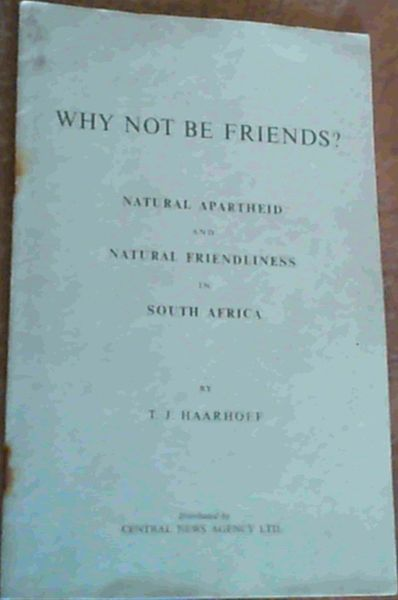 Image for Why Not Be Friends ? Natural Apartheid & Natural Friendliness In South Africa