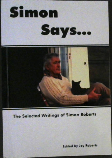 Image for Simon Says ... : The Selected Writings of Simon Roberts