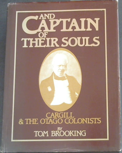 Image for And Captain of their Souls: An interpretative essay on the life and times of Captain William Cargill