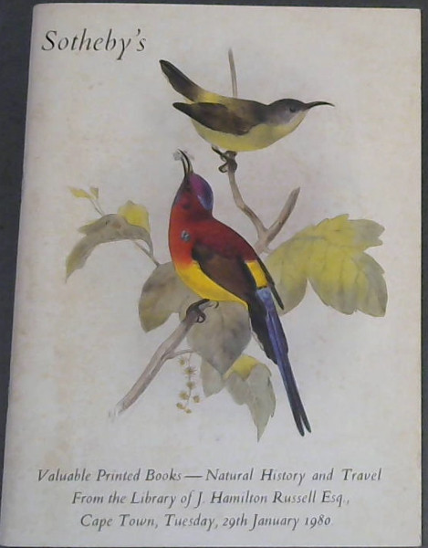 Image for Valuable Printed Books - Natural History and Travel from the Library of J Hamilton Russell Esq which will be sold by auction by Sotheby Parke Bernet South Africa (Pty) Ltd - on Tuesday, 29th January, 1980 at 8.00 pm at The Mount Nelson Hotel, Cape Town