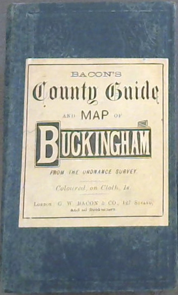 Image for Bacon's County Guide and Map of Buckingham - from the ordnance survey