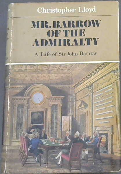 Image for Mr. Barrow of the Admiralty (A Life of Sir John Barrow 1764 - 1848)