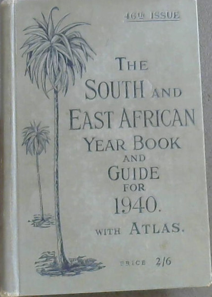Image for The South and East African Year Book and Guide for 1940, with atlas (46th Year)