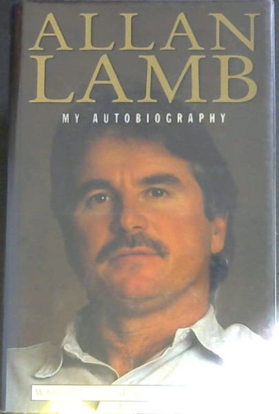 Image for ALLAN LAMB MY AUTOBIOGRAPHY