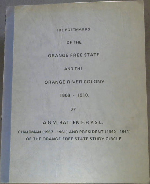 Image for The Postmarks of the Orange Free State and the Orange River Colony 1868-1910