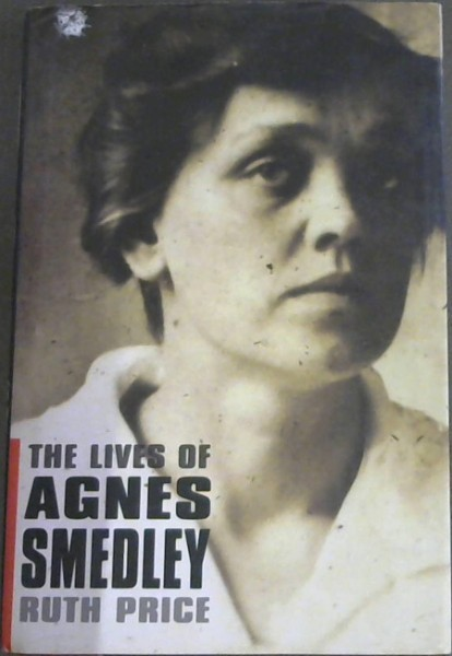 Image for The Lives of Agnes Smedley