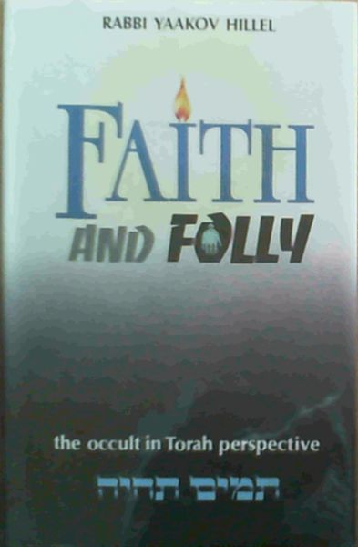 Image for Faith and Folly: The Occult in Torah Perspective