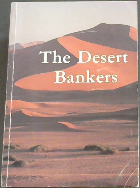 Image for The Desert bankers: The story of the Standard Bank in South West Africa