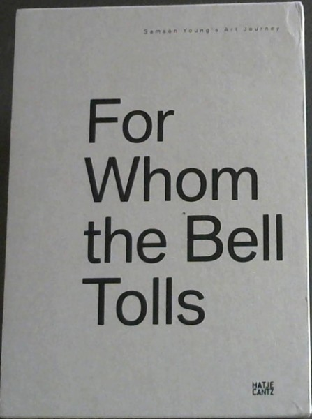 Image for For Whom the Bell Tolls: Samson Young's Art Journey