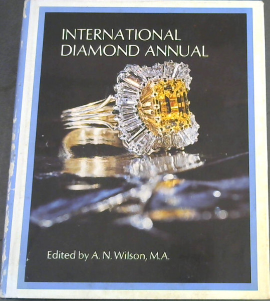 Image for International Diamond Annual: A review of the world's diamond industry and trade