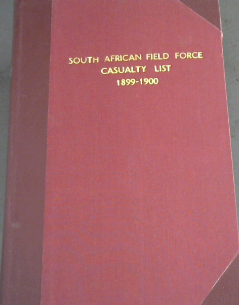 Image for South African Field Force Casualty List 1899-1900