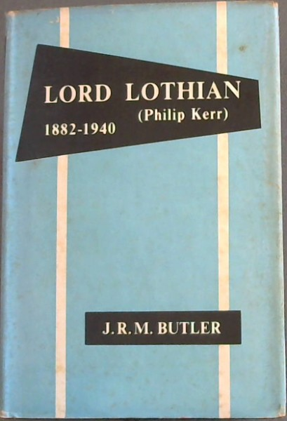 Image for Lord Lothian (Philip Kerr) 1882 - 1940