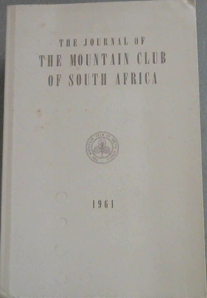 Image for THE JOURNAL OF THE MOUNTAIN CLUB OF SOUTH AFRICA  1961