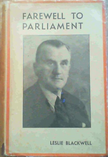 Image for Farewell to Parliament : More Reminiscences of Bench, Bar, Parliament and Travel