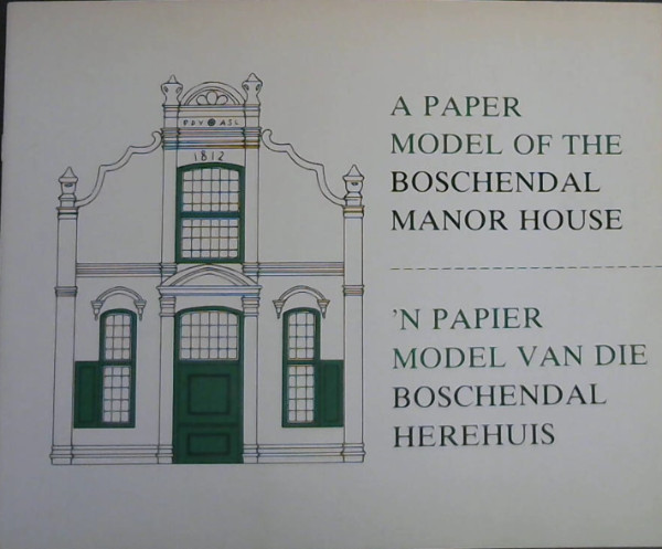 Image for A Paper Model of the Boschendal Manor House / 'n Papier Model van die Boschendal Herehuis