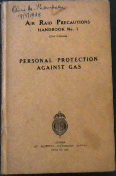 Image for Air  Raid  Precautions  Handbook  No. 1  Only  Personal  Protection  Against  Gas