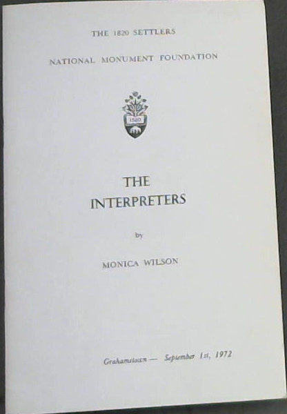 Image for The Interpreters : The Third Dugmore Memorial Lecture ... delivered in Grahamstown on September 1st, 1972