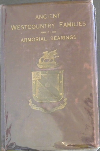 Image for Ancient Westcountry Families and their Armorial Bearings