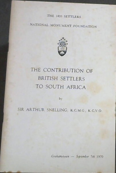 Image for THE 1820 SETTLERS NATIONAL MONUMENT FOUNDATION - THE CONTRIBUTION OF BRITISH SETTLERS TO SOUTH AFRICA
