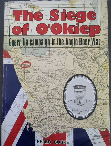 Image for The siege of O'Okiep: Guerrilla campaign in the Anglo-Boer War