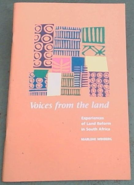 Image for Voices from the land: Experiences of land reform in South Africa