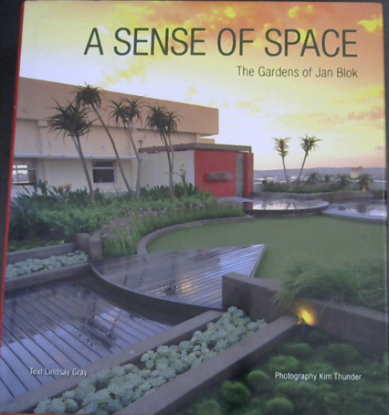 Image for A Sense of Space: The Gardens of Jan Blok