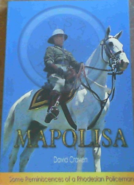 Image for Mapolisa: Some Reminiscences of a Rhodesian Policeman
