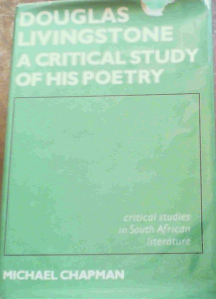 Image for Douglas Livingstone : A Critical Study of his Poetry