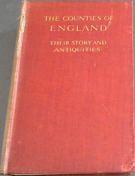 Image for The Counties of England: Their Story and Antiquities
