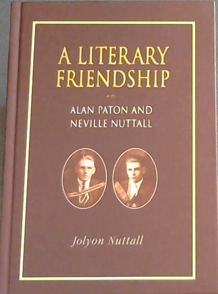 Image for A literary friendship: Alan Paton and Neville Nuttall