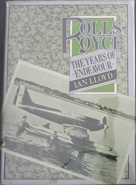 Image for Rolls Royce: The Years of Endeavor, No 2 (Rolls Royce Series, No 3)