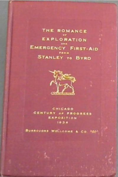 Image for The  Romance  Of  Exploration  &  Emergency  First-Aid  From  Stanley To  Byrd