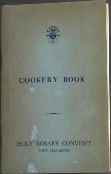 Image for Cookery Book - Holy Rosary Convent, Port Elizabeth