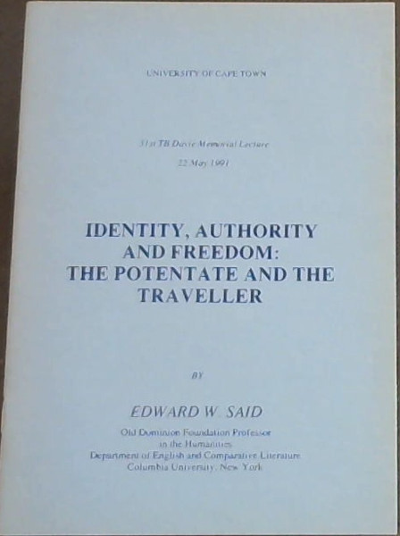 Image for Identity, Authority and Freedom: The Potentate and the Traveller - 31st TB Davie Memorial Lecture - 22 May 1991 - University of Cape Town