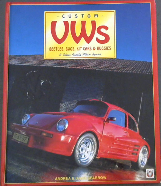 Image for Custom Vws: Beetles, Bugs, Kit Cars & Buggies : A Colour Family Album Special