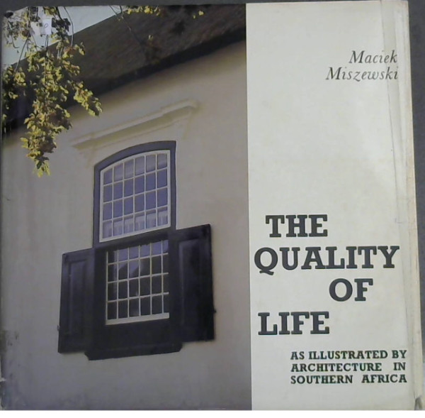 Image for The Quality of Life: As illustrated by architecture in Southern Africa