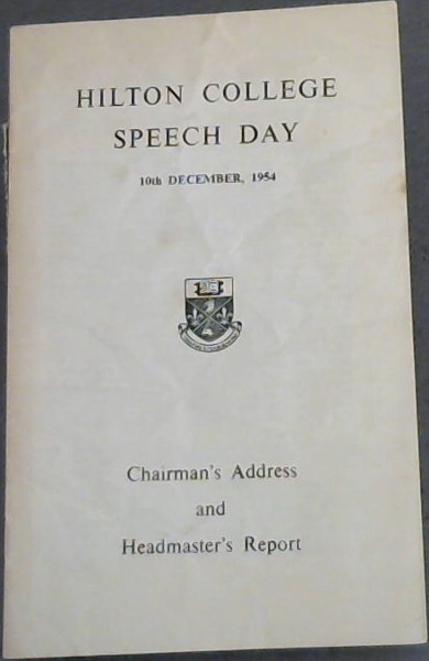 Image for Hilton College Speech Day - 10th December, 1954 : Chairman's Address and Headmaster's Report