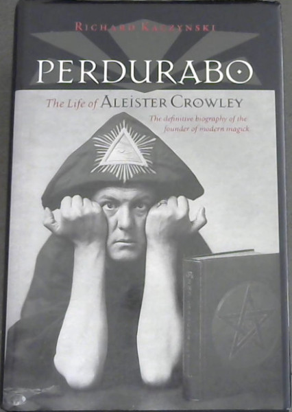 Image for Perdurabo: The life of Aleister Crowley, Revised and Expanded Edition: The Life of Aleister Crowley