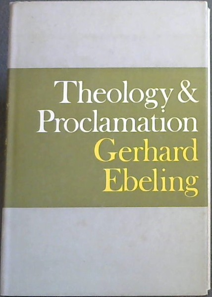 Image for Theology and Proclamation : A Discussion with Rudolf Bultmann